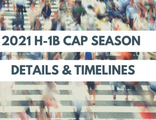 2021 H-1B Work Visa Cap Season Is Underway – Lottery Opens for New Registrations March 1, 2021