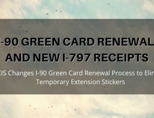 USCIS Changes I-90 Green Card Renewal Process and Eliminates Temporary Extension Sticker